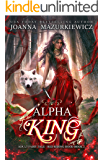 Alpha King: alpha male, magical fantasy (Adult Fairy Tale Romance, Red Riding Hood Book #2)