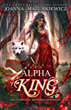 Alpha King (Adult Fairy Tale Romance, Red Riding Hood Book #2)