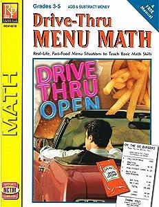 Drive-Thru Menu Math: Real-Life, Fast-Food Menu Situations to Teach Basic Math Skills, Grades 3-5 (Add & Subtract Money)