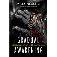 Gradual Awakening: The Tibetan Buddhist Path of Becoming Fully Human
