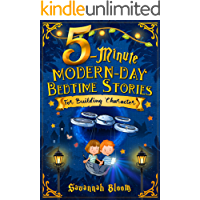 5-Minute Modern-Day Bedtime Stories: For Building Character: (Read Alouds for Kids Ages 4-8) (Modern Character Series…
