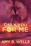 Only You For Me (Strong Nurses Book Two)
