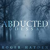 The Abducted: Odessa, a Small Town Abduction, Book 2