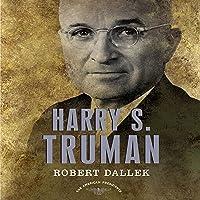 Harry S. Truman: The American Presidents Series