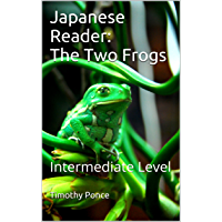 Japanese Reader: The Two Frogs: Intermediate (Japanese Edition)