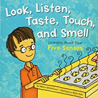 Look, Listen, Taste, Touch, and Smell: Learning about Your Five Senses: 0