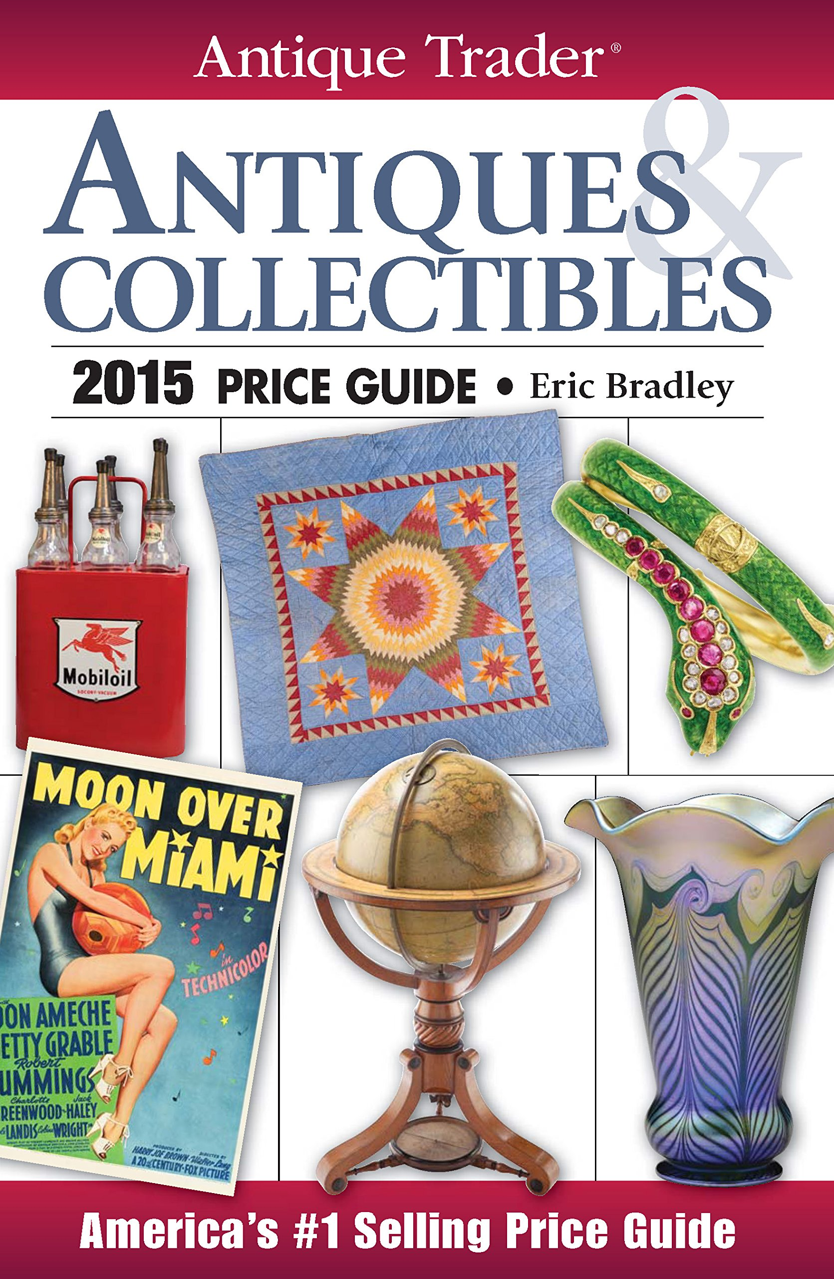 Antique Trader Antiques & Collectibles Price Guide 2015: Eric Bradley:  9781440240911: Amazon.com: Books