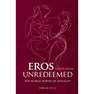Eros Unredeemed: The World Power of Sexuality
