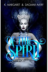 Of the Spirit (The Grave Court Book 2) Kindle Edition