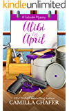 Alibi in April (Calendar Mysteries Book 4)