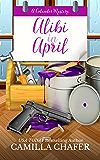 Alibi in April (Calendar Mysteries Book 4)