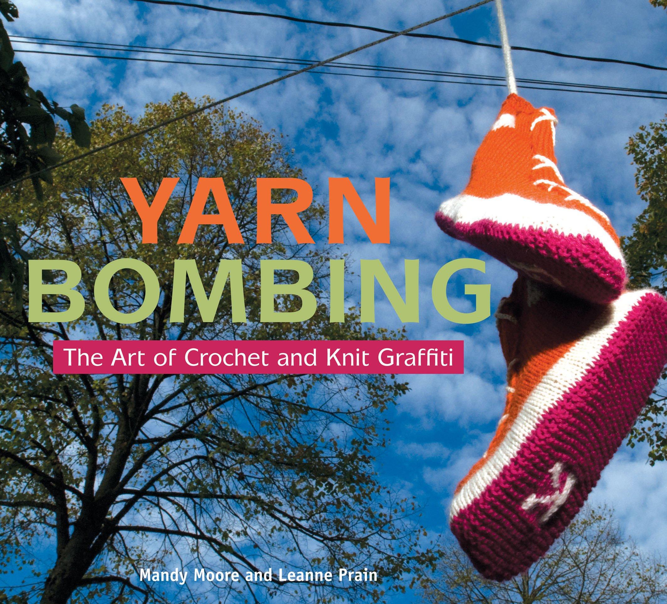 Yarn Bombing: The Art of Crochet and Knit Graffiti