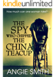 The Spy Who Chipped The China Teacup