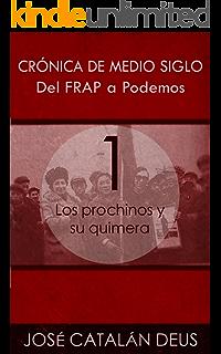 Agónico final (Del FRAP a Podemos. Crónica de medio siglo nº 10) eBook: Catalán Deus, José: Amazon.es: Tienda Kindle
