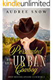 Persuaded By Her Urban Cowboy: A Clean Western Romance (Open Skies Billionaire Club Book 3)