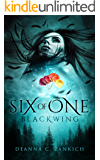 Six of One: Blackwing (Book One)