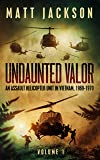 Undaunted Valor: An Assault Helicopter Unit in
