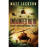 Undaunted Valor: An Assault Helicopter Unit in Vietnam (English Edition)