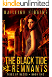 The Black Tide: Remnants (Tides of Blood - Post-Apocalyptic Book 1)
