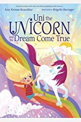 Uni the Unicorn and the Dream Come True Kindle Edition