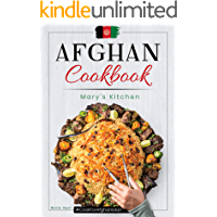 Afghan Cookbook Mary's Kitchen: Cook for Afghanistan