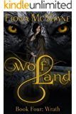 Wolf Land Book Four: Wrath