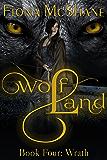 Wolf Land Book Four: Wrath