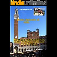 Minhas impressões da Itália: Um guia de imagem descrevendo Siena, Cortona, Montepulciano e outros locais no sul da Tuscany