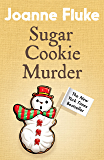 Sugar Cookie Murder (Hannah Swensen Mysteries, Book 6): A cosy, Christmas murder mystery