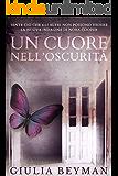 Un cuore nell'oscurità (Nora Cooper)