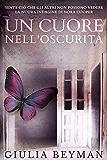 Un cuore nell'oscurità (Nora Cooper) (Italian Edition)