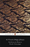 As I Crossed a Bridge of Dreams: Recollections of a Woman in 11th-Century Japan (Classics S)
