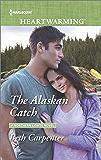 The Alaskan Catch: A Clean Romance (A Northern Lights Novel)
