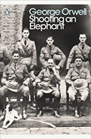 Shooting an Elephant: And Other Essays (Penguin Modern Classics) (English Edition)