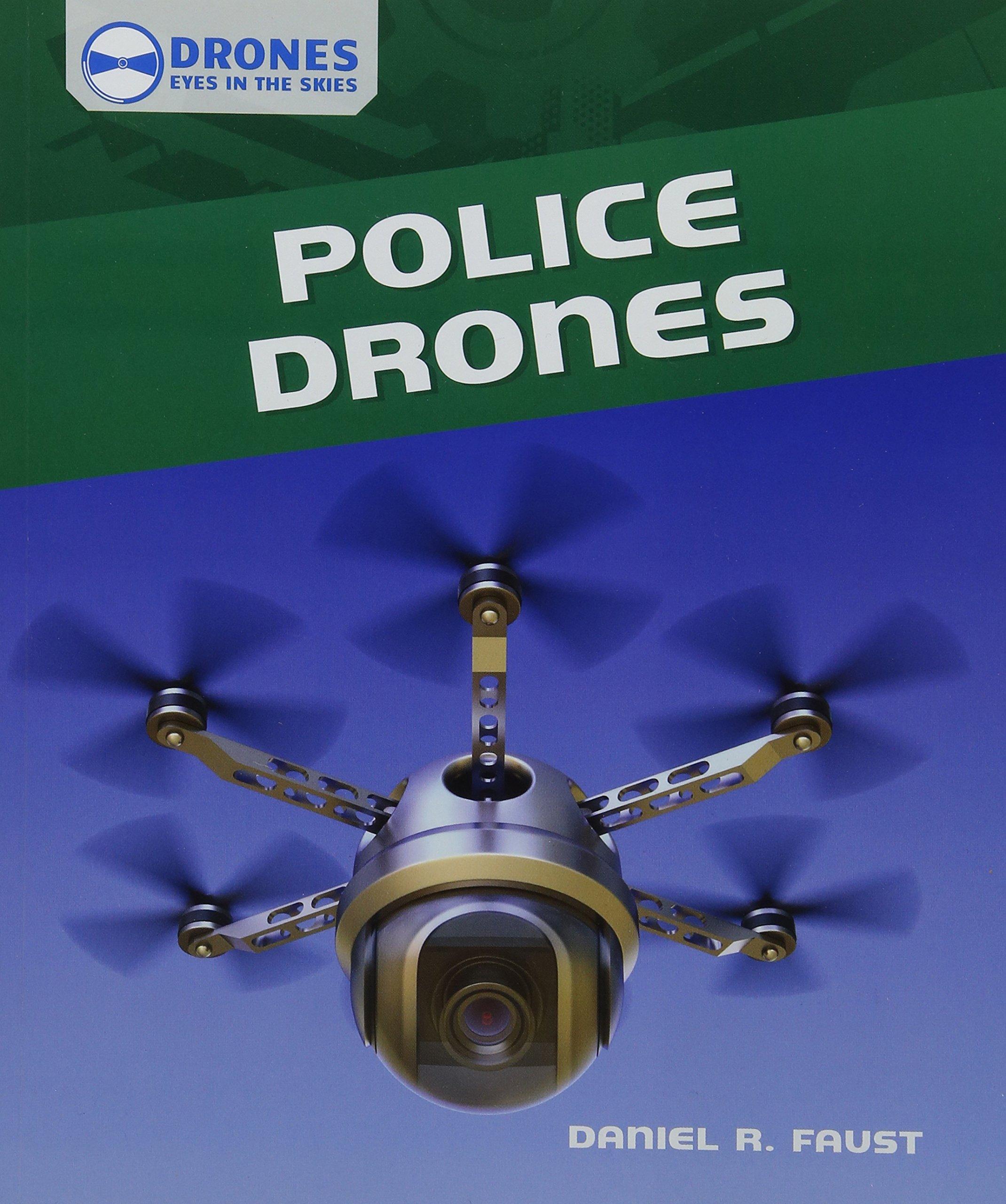 Police Drones (Drones: Eyes in the Skies) by PowerKids Press (Image #1)