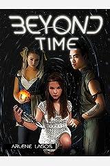Beyond Time: Book III (Beyond Earth Series 3) Kindle Edition