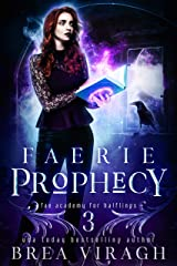 Faerie Prophecy (Fae Academy for Halflings Book 3) Kindle Edition