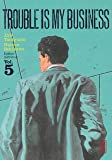 Trouble is my business, tome 5
