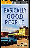 Basically Good People