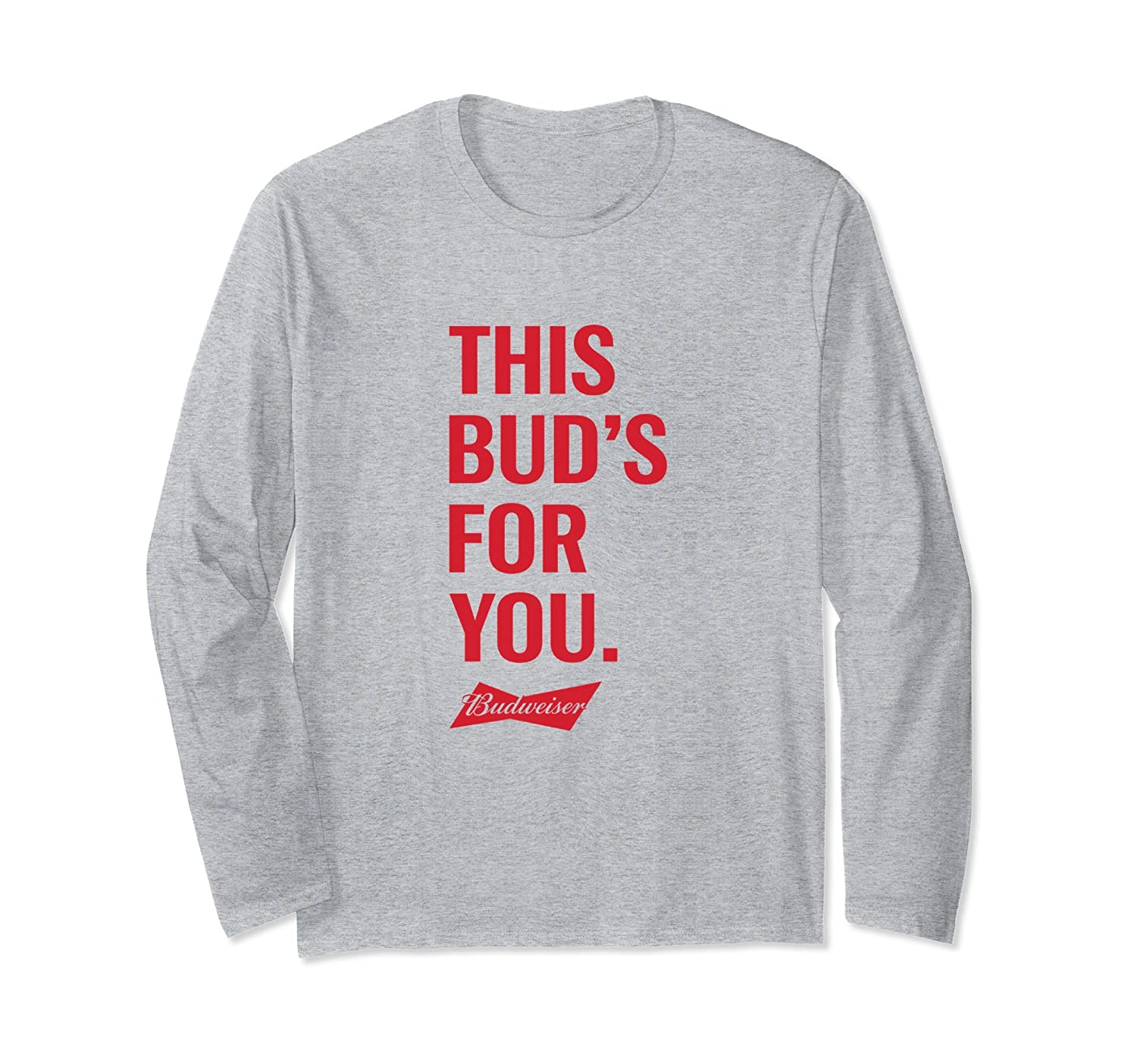 'This Bud's for You' Long Sleeve Shirt-ln