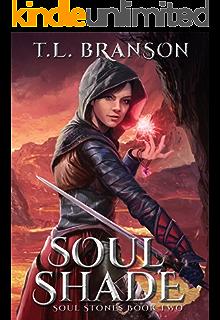Amazon soul render soul stones book 1 ebook tl branson soul shade soul stones book 2 fandeluxe Choice Image
