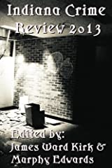 Indiana Crime Review 2013 Kindle Edition