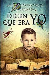 Dicen que era yo (Spanish Edition) Kindle Edition