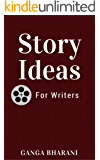 Story Ideas for Writers (A Master Story Bank): Can you write a book? (Creative writing bundle books Book 2)