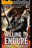 Willing to Endure: A Dark Fantasy (The Shedim Rebellion Book 3)