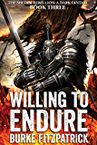 Willing to Endure: A Dark Fantasy (The Shedim Rebellion Book 3)