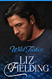 WILD JUSTICE: Fizz's finances hit the wall... (Beaumont Brides Book 1)