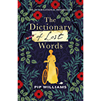 The Dictionary of Lost Words: The International Bestseller (English Edition)