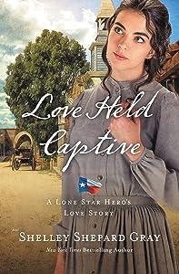 Love Held Captive (A Lone Star Hero's Love Story)