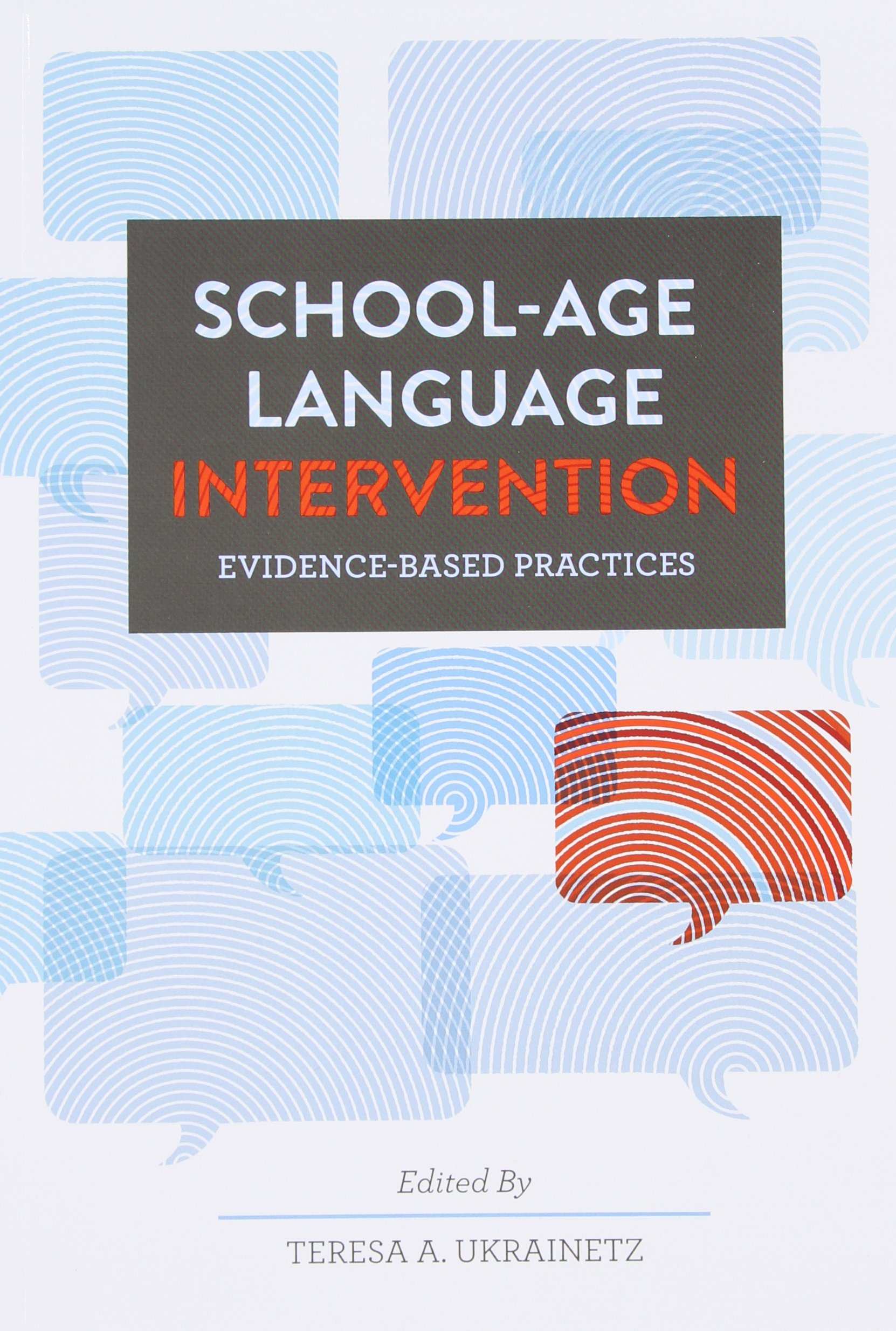 School-age Language Intervention: Evidence-based Practices by Pro Ed